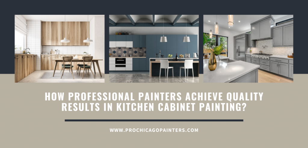 How_Professional_Painters_Achieve_Quality_Results In_Kitchen_Cabinet_Painting